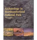 Archaeology in Northumberland National Park