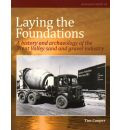 Laying the Foundations: A History and Archaeology of the Trent Valley Sand and Gravel Industry