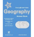 So You Really Want to Learn Geography: Answers Book 1