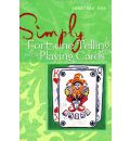 Simply Fortune Telling with Playing Cards: Reveal Your Future with This Favourite Method