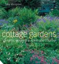 Cottage Gardens: Romantic Gardens in Town and Country