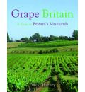 Grape Britain: A Tour of Britain's Vineyards