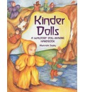Kinder Dolls: A Waldorf Doll-making Handbook