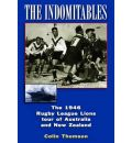 The Indomitables: The 1946 Rugby League Tour of Australia and New Zealand