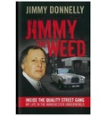 Jimmy the Weed: Inside the Quality Street Gang - My Life in the Manchester Underworld