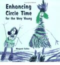 Enhancing Circle Time for the Very Young: For Nursery, Reception and Key Stage 1 Children