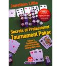 Secrets of Professional Tournament Poker: v. 1: Fundamentals and How to Handle Varying Stack Sizes