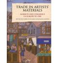 Trade in Artists' Materials: Markets and Commerce in Europe to 1700