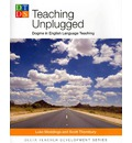 Delta Teach Dev: Teaching Unplugged: Dogme in English Language Teaching