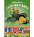 Making Sugar Cats for Cakes: Cake Top Cats for All Occasions