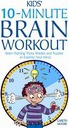 The Kids' 10-Minute Brain Workout: Brain-Training Tricks, Riddles and Puzzles to Exercise Your Mind