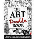 The Art Doodle Book: Create Your Own Masterpieces in the Style of the Great Artists