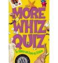 More Whiz Quiz: For Children and Grown-up Children