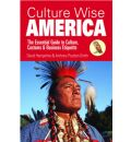 Culture Wise America: the Essential Guide to Culture, Customs and Business Etiquette