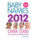 Baby Names 2012 2012: Over 7,000 of This Year's Favourite Names