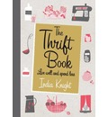 The Thrift Book: Live Well and Spend Less