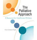 The Palliative Approach: A Resource for Healthcare Workers