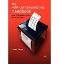 The Political Campaigning Handbook: Real Life Lessons from the Front Line
