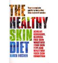 The Healthy Skin Diet: Your Complete Guide to Beautiful Skin in Just 8 Weeks!