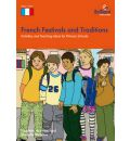French Festivals and Traditions: Activities and Teaching Ideas for Primary Schools