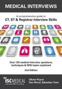 Medical Interviews - a Comprehensive Guide to Ct, St and Registrar Interview Skills: Over 120 Medical Interview Questions, Techniques and NHS Topics Explained