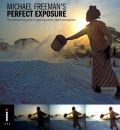 Perfect Exposure: The Professional Guide to Capturing Perfect Digital Photographs