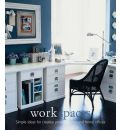 Work Spaces: Simple Ideas for Creative Project Rooms and Home Offices
