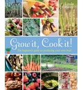Grow It, Cook It!: The Beginner's Guide to Producing Your Own Food