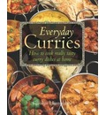 Everyday Curries: How to Cook Really Tasty Curry Dishes at Home