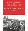 Understanding the Workplace 2005: A Research Framework for Industrial Archaeology in Britain