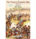 The Franco-Prussian War, 1870-71: v. 2: After Sedan. Helmuth Von Moltke and the Defeat of the Government of National Defence