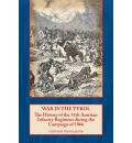 War in the Tyrol: The History of the 11th Austrian Infantry Regiment During the Campaign of 1866