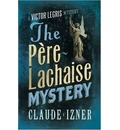 The Pere-Lachaise Mystery: The Second Victor Legris Mystery