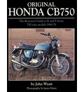 Original Honda CB750: The Restorer's Guide to K & F Series 750 SOHC Models, 1968-78