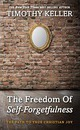 The Freedom of Self Forgetfulness: The Path to the True Christian Joy