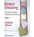 Modern Smocking Part 2: Canadian Smocking Techniques and Patterns