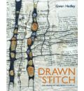 Drawn to Stitch: Stitching, Drawing and Mark-Making in Textile Art
