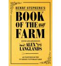 Henry Stephens's Book of the Farm: As Featured in TV Series Victorian Farm