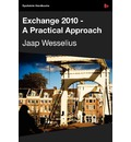 Exchange 2010: A Practical Approach