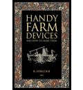 Handy Farm Devices: and How to Make Them