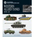 The Essential Vehicle Identification Guide: Western Allied Tanks 1931-1945