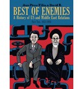 Best of Enemies: 1953-1984: A History of US and Middle East Relations