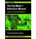The Org Mode 7 Reference Manual (for Org Version 7.3)
