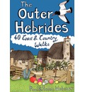 The Outer Hebrides: 40 Coast & Country Walks