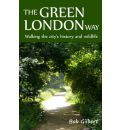 The Green London Way: Walking the City's History and Wildlife