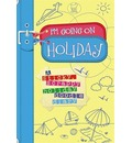 I'm Going on Holiday: A Sticky, Scrappy Holiday Doodle Diary