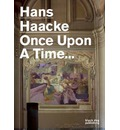 Hans Haacke: Once Upon a Time