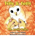Tiffy and Toffy - The Lucky Pellet