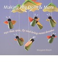 Making Peg Dolls and More: Toys That Spin, Fly and Bring Sweet Dreams