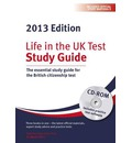 Life in the UK Test: Study Guide & CD ROM 2013: The Essential Study Guide for the British Citizenship Test